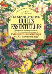 Le Grand Livre Des Huiles Essentielles - Intérieur - Format classique