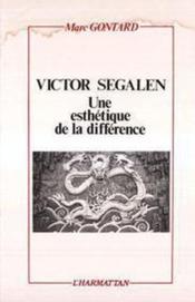 Victor Segalen ; une esthétique de la différence - Couverture - Format classique