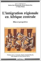 L'intégration régionale en Afrique centrale ; bilan et perspective - Couverture - Format classique