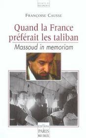 Quand La France Preferait Les Taliban Massoud In Memoriam - Intérieur - Format classique