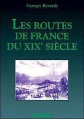 Les Routes De France Du Xixe Siècle - Couverture - Format classique