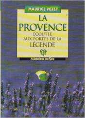 La Provence écoutée aux portes de la légende - Couverture - Format classique