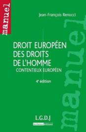 Droit européen des droits de l'homme ; contentieux européen (4e édition) - Couverture - Format classique