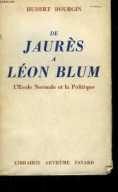 De Jaures A Leon Blum. L'Ecole Normale Et La Politique. - Couverture - Format classique