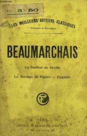 Theatre De Beaumarchais. Le Barbier De Seville Suivi De Le Mariage De Figaro Suivi De Eugenie. - Couverture - Format classique