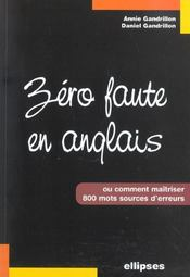 Zero Faute En Anglais Ou Comment Maitriser 800 Mots Sources D'Erreurs - Intérieur - Format classique
