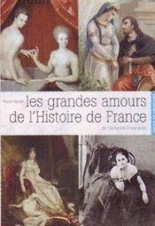 Les grandes amours de l'histoire de France ; de l'Antiquité à nos jours - Intérieur - Format classique