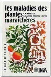 Les maladies des plantes maraîchères (3e édition) - Couverture - Format classique