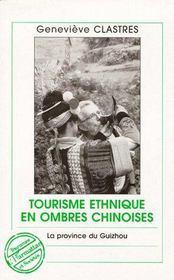 Tourisme ethnique en ombres chinoises ; la province du Guizhou - Couverture - Format classique