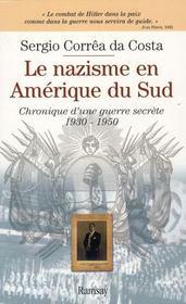 Le nazisme en Amérique du sud ; chronique d'une guerre secrète 1930-1950 - Intérieur - Format classique