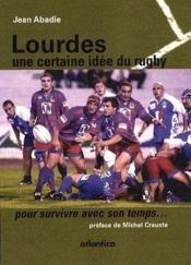 Lourdes : une certaine idee du rugby pour... survivre avec son temps ! - Couverture - Format classique