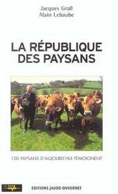 La republique des paysans ; 100 paysans d'aujourd'hui temoignent - Intérieur - Format classique