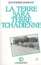La terre Sara, terre tchadienne - Couverture - Format classique