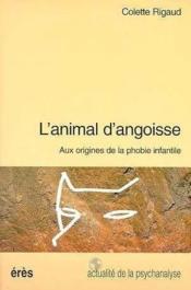 L'animal d'angoisse ; aux origines de la phobie infantile - Couverture - Format classique