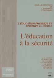 L'éducation à la sécurité - Couverture - Format classique