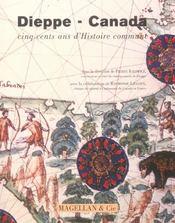 Dieppe-Canada ; 500 ans d'histoire commune - Intérieur - Format classique