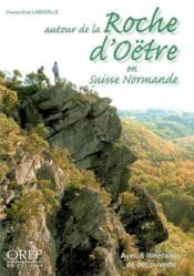 Autour de la roche d'Oetre en Suisse normande - Couverture - Format classique