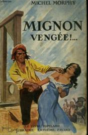 Mignon Vengee! Collection Le Livre Populaire N°90. - Couverture - Format classique