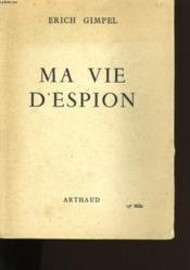 Ma Vie D'Espion. - Couverture - Format classique