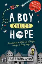 Vente livre :  A boy called Hope  - Williamson Lara - Lara Williamson