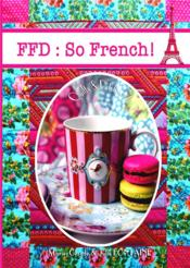 Vente livre :  Ffd : so french  - Fontaine J - Marie-Claude Fontaine - Julie Fontaine