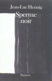 Sperme Noir - Intérieur - Format classique