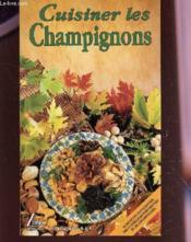 Cuisiner les champignons - Couverture - Format classique