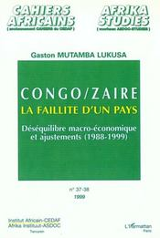 Cahiers Africains N.37-38/99 ; Congo Zaire La Faillite D'Un Pays Desequilibre Macro Economique Et Ajustements 1988-1999 - Intérieur - Format classique