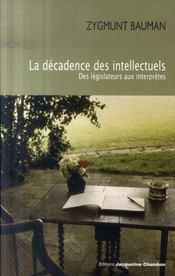 La Decadence Des Intellectuels ; Des Legislateurs Aux Interpretes - Intérieur - Format classique