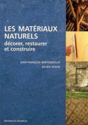 Les materiaux naturels ; décorer, restaurer et construire - Couverture - Format classique
