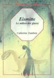 Eismitte, Le Milieu Des Glaces - Couverture - Format classique
