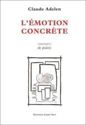 L'émotion concrète ; chroniques de poésie - Couverture - Format classique