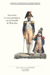 Souvenirs Et Correspondance Sur La Bataille De Waterloo - Couverture - Format classique