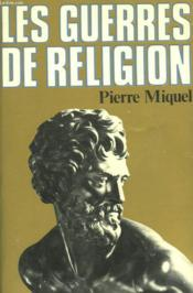 Les Guerres De Religion. - Couverture - Format classique