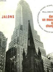 Dans Un Monde Qui Change. Collection : Jalons. Je Sais, Je Crois. - Couverture - Format classique