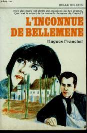 L'Inconnue De Bellemene. Collection : A La Belle Helene. - Couverture - Format classique