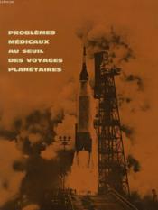 Problemes Medicaux Au Seuil Des Voyages Planetaires - Couverture - Format classique