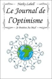 Vente  Le journal de l'optimisme ; je positive au max  - Nathy Labell