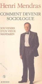 Comment Devenir Sociologue - Souvenirs D'Un Vieux Mandarin - Couverture - Format classique