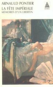 La fete imperiale ; memoires d'un libertin - Couverture - Format classique