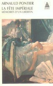 La fete imperiale ; memoires d'un libertin - Intérieur - Format classique