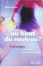Au Bout Du Rouleau ? 8 Strategies Pour Aider Les Femmes A Retrouver Energie Et Vitalite - Intérieur - Format classique