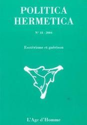 Politica Hermetica N.18 ; Esoterisme Et Guerison - Intérieur - Format classique