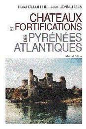 Chateaux Et Fortifications Des Pyrenees-Atlantiques - Couverture - Format classique