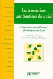 Les transactions aux frontières du social ; formation, travail social, développement local - Couverture - Format classique