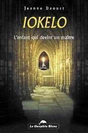 Iokelo - L'Enfant Qui Devint Un Maitre - Couverture - Format classique