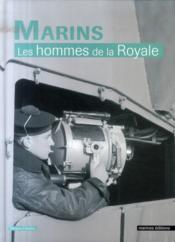 Marins ; les hommes de la royale - Couverture - Format classique