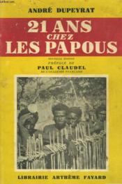 21 Ans Chez Les Papous. - Couverture - Format classique