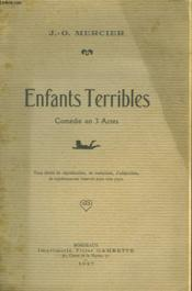 Enfants Terribles. Comedie En 3 Actes - Couverture - Format classique