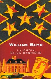Vente  Croix et la banniere (la)  - William Boyd
